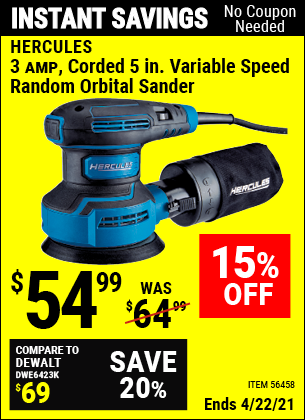 Buy the HERCULES 3 Amp Corded 5 In. Variable Speed Random Orbital Sander (Item 56458) for $54.99, valid through 4/22/2021.