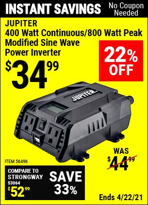 Buy the JUPITER 400 Watt Continuous/800 Watt Peak Modified Sine Wave Power Inverter (Item 56496) for $34.99, valid through 4/22/2021.