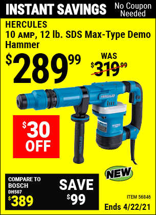 Buy the HERCULES 10 Amp 12 Lb. SDS Max-Type Demo Hammer (Item 56846) for $289.99, valid through 4/22/2021.
