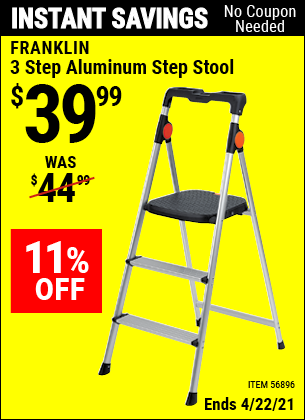 Buy the FRANKLIN 3 Step Aluminum Step Stool (Item 56896) for $39.99, valid through 4/22/2021.