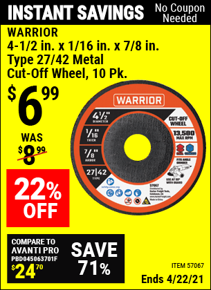Buy the WARRIOR 4-1/2 In. X 1/16 In. X 7/8 In. Type 27/42 Metal Cut-Off Wheel, 10 Pk. (Item 57067) for $6.99, valid through 4/22/2021.