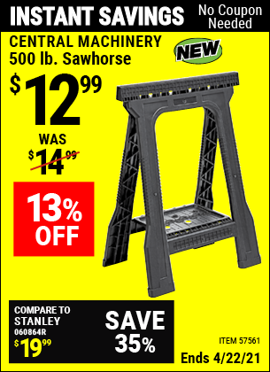 Buy the CENTRAL MACHINERY 500 Lb. Sawhorse (Item 57561) for $12.99, valid through 4/22/2021.