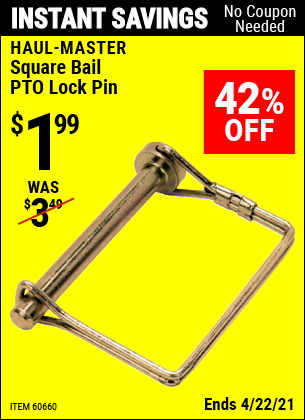 Buy the HAUL-MASTER Square Bail PTO Lock Pin (Item 60660) for $1.99, valid through 4/22/2021.
