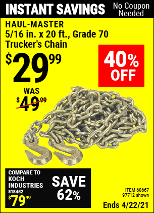 Buy the HAUL-MASTER 5/16 in. x 20 ft. Grade 70 Trucker's Chain (Item 60667/97712) for $29.99, valid through 4/22/2021.