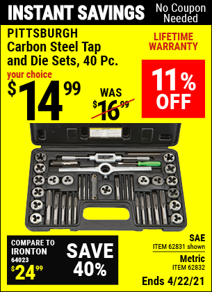 Buy the PITTSBURGH Carbon Steel SAE Tap and Die Set 40 Pc. (Item 62831) for $14.99, valid through 4/22/2021.