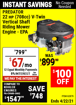 Buy the PREDATOR 22 HP (708cc) V-Twin Riding Mower Engine (Item 62879) for $799.99, valid through 4/22/2021.
