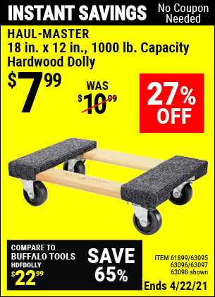 Buy the HAUL-MASTER 18 In. X 12 In. 1000 Lb. Capacity Hardwood Dolly (Item 63098/61899/63095/63096/63097) for $7.99, valid through 4/22/2021.