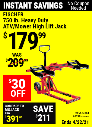 Buy the FISCHER 750 lb. Heavy Duty ATV/Mower High Lift Jack (Item 63298/64884) for $179.99, valid through 4/22/2021.