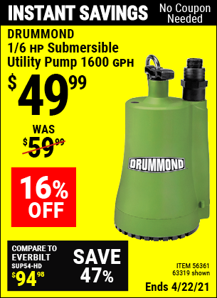 Buy the DRUMMOND 1/6 HP Submersible Utility Pump 1600 GPH (Item 63319/56361) for $49.99, valid through 4/22/2021.