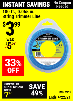 Buy the 100 Ft. 0.065 In. String Trimmer Line (Item 63975) for $3.99, valid through 4/22/2021.