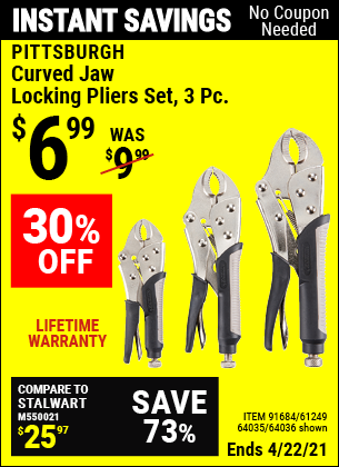 Buy the PITTSBURGH 3 Pc Curved Jaw Locking Pliers Set (Item 64036/91684/61249/64035) for $6.99, valid through 4/22/2021.