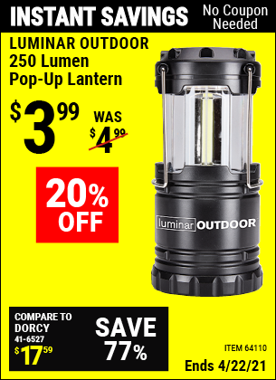 Buy the LUMINAR OUTDOOR 250 Lumen Compact Pop-Up Lantern (Item 64110) for $3.99, valid through 4/22/2021.