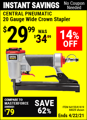 Buy the CENTRAL PNEUMATIC 20 Gauge Wide Crown Stapler (Item 64155/68029/61619) for $29.99, valid through 4/22/2021.