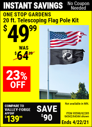 Buy the ONE STOP GARDENS 20 Ft. Telescoping Flag Pole Kit (Item 64342/95598/62285/64344) for $49.99, valid through 4/22/2021.
