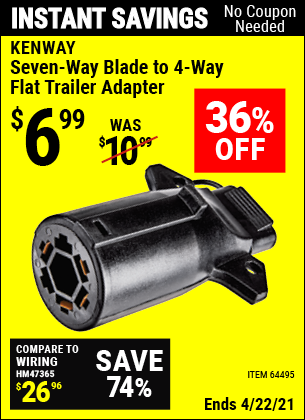Buy the KENWAY Seven-Way Blade to 4-Way Flat Trailer Adapter (Item 64495) for $6.99, valid through 4/22/2021.