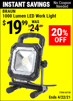 Buy the BRAUN 1000 Lumen LED Work Light (Item 64738) for $19.99, valid through 4/22/2021.