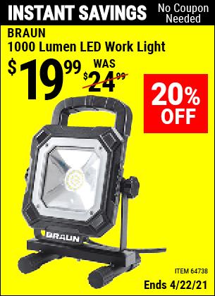 Buy the BRAUN 1000 Lumen LED Work Light (Item 64738) for $19.99, valid through 4/22/2021.
