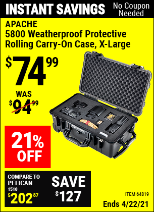 Buy the APACHE 5800 Weatherproof Protective Rolling Carry-On Case (X-Large) (Item 64819) for $74.99, valid through 4/22/2021.