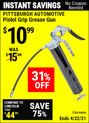 Buy the PITTSBURGH AUTOMOTIVE Pistol Grip Grease Gun (Item 66664) for $10.99, valid through 4/22/2021.