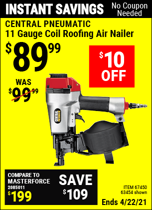 Buy the CENTRAL PNEUMATIC 11 Gauge Coil Roofing Air Nailer (Item 67450/63454) for $89.99, valid through 4/22/2021.