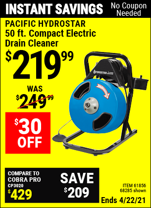 Buy the PACIFIC HYDROSTAR 50 Ft. Compact Electric Drain Cleaner (Item 68285/61856) for $219.99, valid through 4/22/2021.