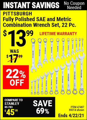 Buy the PITTSBURGH 22 Pc Fully Polished SAE & Metric Combination Wrench Set (Item 69314/47467) for $13.99, valid through 4/22/2021.