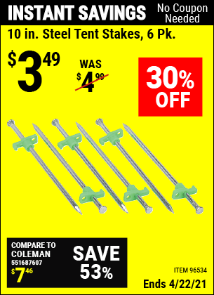 Buy the 10 In. Steel Tent Stakes 6 Pk. (Item 96534) for $3.49, valid through 4/22/2021.