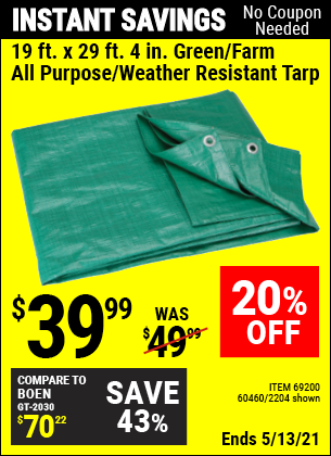 Buy the HFT 19 ft. x 29 ft. 4 in. Green/Farm All Purpose/Weather Resistant Tarp (Item 02204/69200/60460) for $39.99, valid through 5/13/2021.