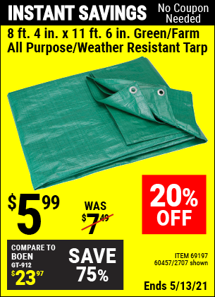 Buy the HFT 8 ft. 6 in. x 11 ft. 4 in. Green/Farm All Purpose/Weather Resistant Tarp (Item 02707/69197/60457) for $5.99, valid through 5/13/2021.