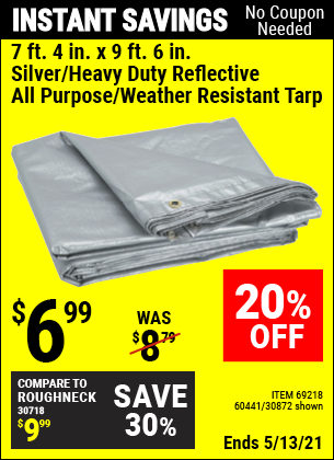 Buy the HFT 7 ft. 4 in. x 9 ft. 6 in. Silver/Heavy Duty Reflective All Purpose/Weather Resistant Tarp (Item 30872/69218/60441) for $6.99, valid through 5/13/2021.