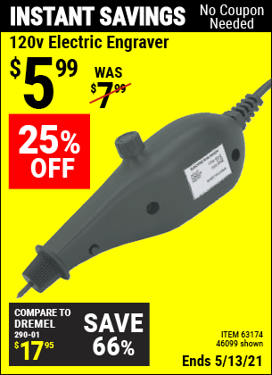 Buy the 120 Volt Electric Engraver (Item 46099/63174) for $5.99, valid through 5/13/2021.