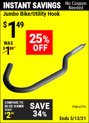 Buy the Jumbo Bike/Utility Hook (Item 47751) for $1.49, valid through 5/13/2021.