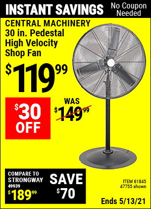 Buy the CENTRAL MACHINERY 30 In. Pedestal High Velocity Shop Fan (Item 47755/61845) for $119.99, valid through 5/13/2021.