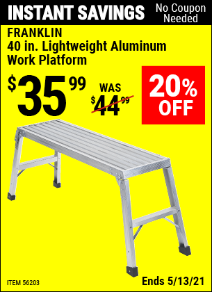 Buy the FRANKLIN 40 In. Lightweight Aluminum Work Platform (Item 56203) for $35.99, valid through 5/13/2021.