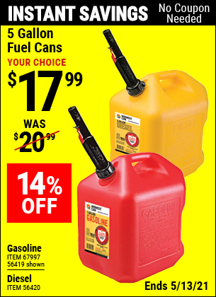 Buy the MIDWEST CAN 5 Gallon Gas Can (Item 56419/56420/58666/67997) for $17.99, valid through 5/13/2021.