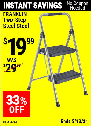 Buy the FRANKLIN Two-Step Steel Stool (Item 56760) for $19.99, valid through 5/13/2021.