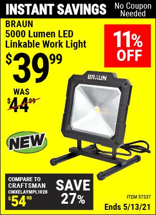 Buy the BRAUN 5000 Lumen LED Linkable Work Light (Item 57337) for $39.99, valid through 5/13/2021.