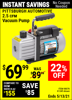Buy the PITTSBURGH AUTOMOTIVE 2.5 CFM Vacuum Pump (Item 61245/98076) for $69.99, valid through 5/13/2021.