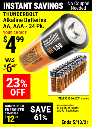 Buy the THUNDERBOLT Alkaline Batteries (Item 61271/92404/61270/92405/61272/92406/61279/92407/92408 ) for $4.99, valid through 5/13/2021.