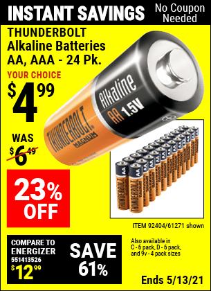 Buy the THUNDERBOLT Alkaline Batteries (Item 61271/92404/61270/92405/61272/92406/61279/92407/92408 ) for $4.99, valid through 5/13/2021.