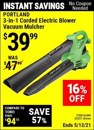 Buy the PORTLAND 3-In-1 Electric Blower Vacuum Mulcher (Item 62337/62469) for $39.99, valid through 5/13/2021.