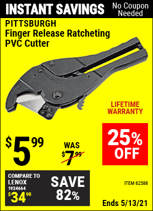 Buy the PITTSBURGH Finger Release Ratcheting PVC Cutter (Item 62588) for $5.99, valid through 5/13/2021.
