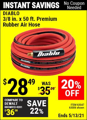 Buy the DIABLO 3/8 in. x 50 ft. Premium Rubber Air Hose (Item 63006/63047) for $28.49, valid through 5/13/2021.