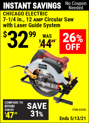 Buy the CHICAGO ELECTRIC 7-1/4 in. 12 Amp Heavy Duty Circular Saw With Laser Guide System (Item 63290) for $32.99, valid through 5/13/2021.