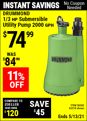 Buy the DRUMMOND 1/3 HP Submersible Utility Pump 2000 GPH (Item 63318/56362) for $74.99, valid through 5/13/2021.