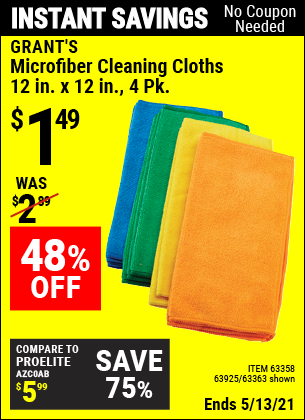 Buy the GRANT'S Microfiber Cleaning Cloth 12 in. x 12 in. 4 Pk. (Item 63363/63358/63925) for $1.49, valid through 5/13/2021.