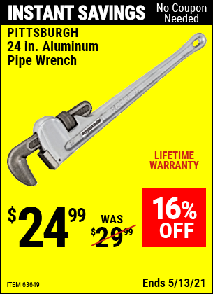 Buy the PITTSBURGH 24 in. Aluminum Pipe Wrench (Item 63649) for $24.99, valid through 5/13/2021.