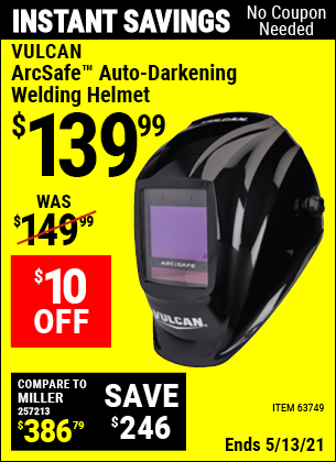 Buy the VULCAN ArcSafe Auto Darkening Welding Helmet (Item 63749) for $139.99, valid through 5/13/2021.