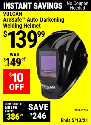 Buy the VULCAN ArcSafe Auto Darkening Welding Helmet (Item 63749) for $139.99, valid through 5/13/2021.