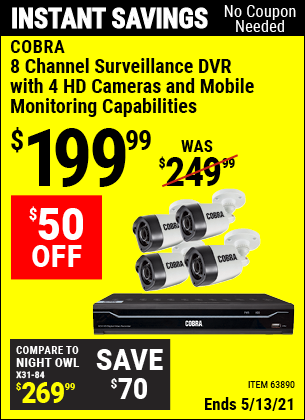 Buy the COBRA 8 Channel Surveillance DVR With 4 HD Cameras (Item 63890) for $199.99, valid through 5/13/2021.